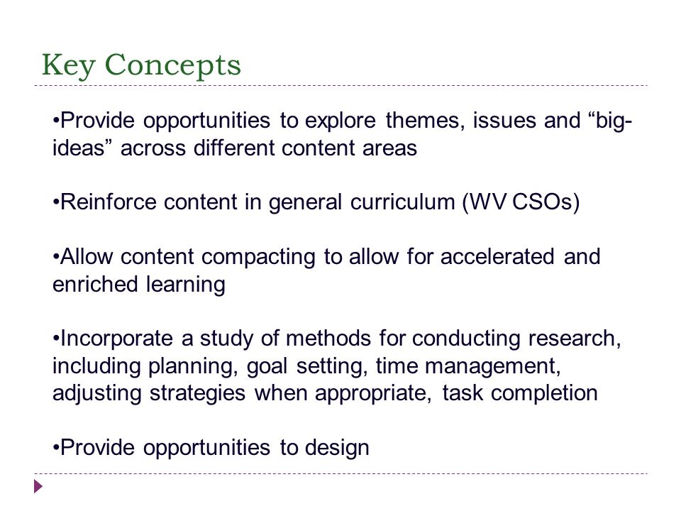 Key ConceptsProvide opportunities to explore themes, issues and big-ideas across different content areas.