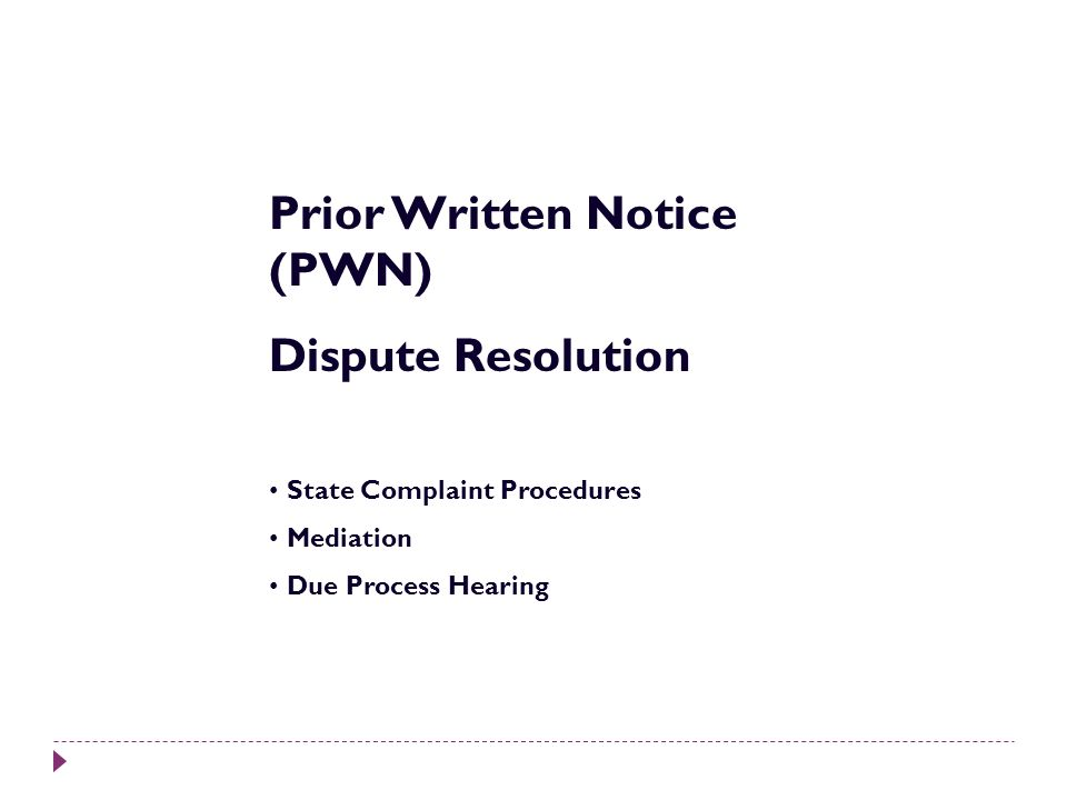 Prior Written Notice (PWN) Dispute Resolution