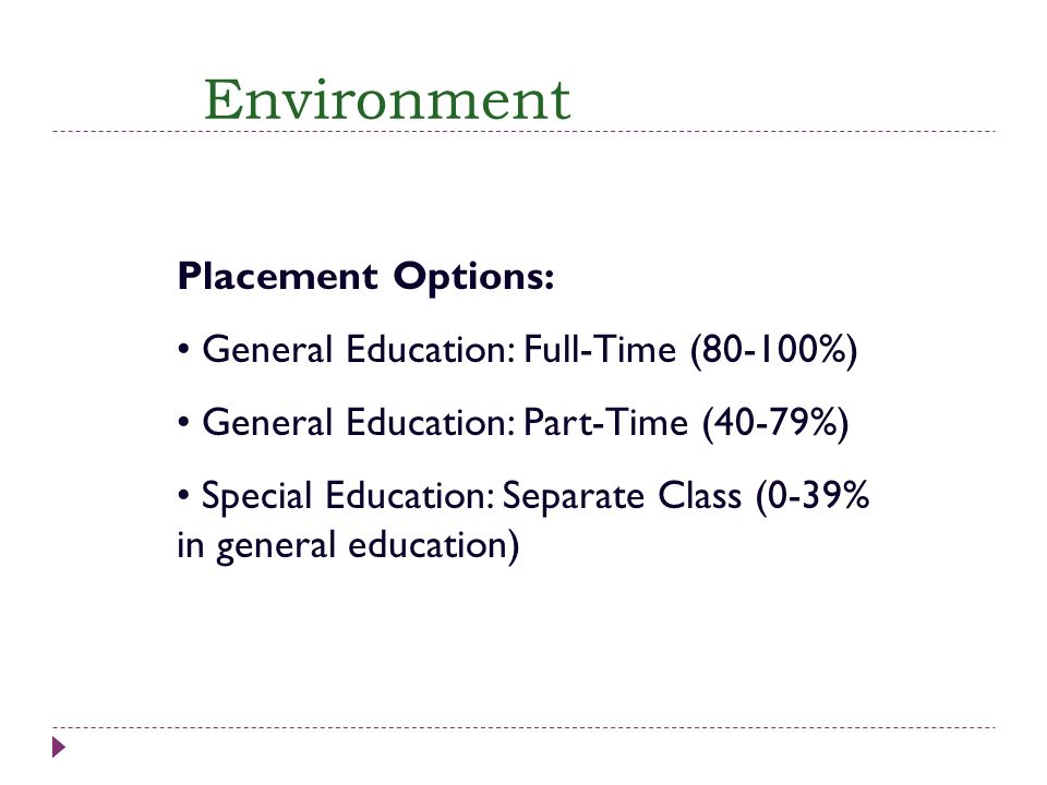 Environment Placement Options: General Education: Full-Time (80-100%)