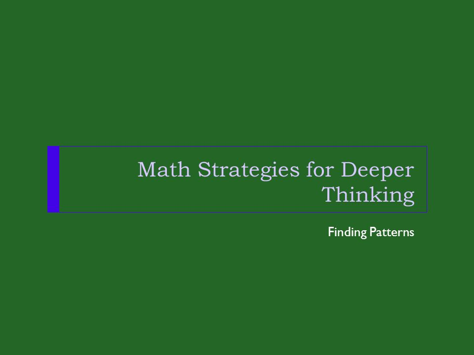Math Strategies for Deeper Thinking