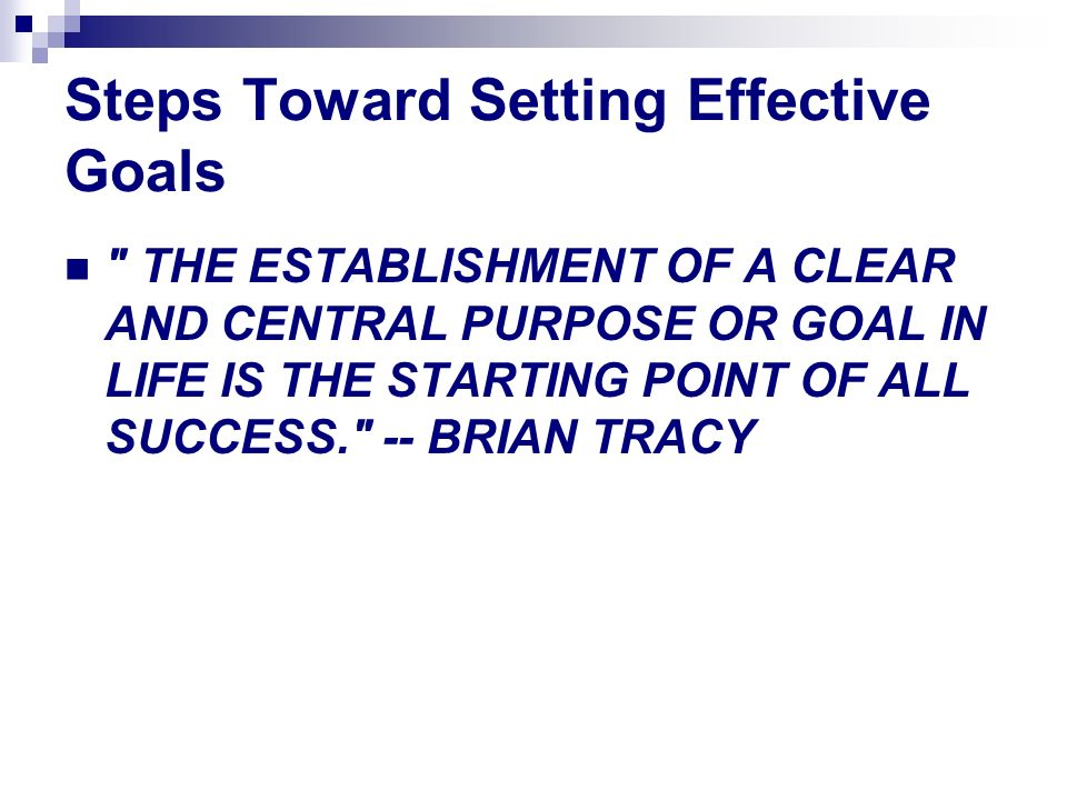 Steps Toward Setting Effective Goals