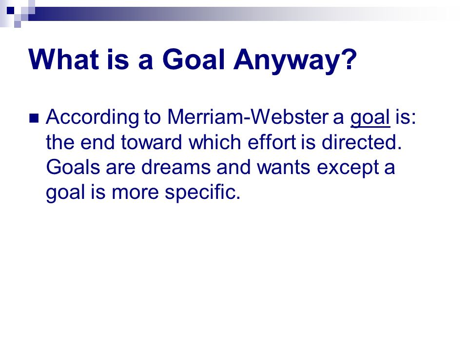 What is a Goal Anyway