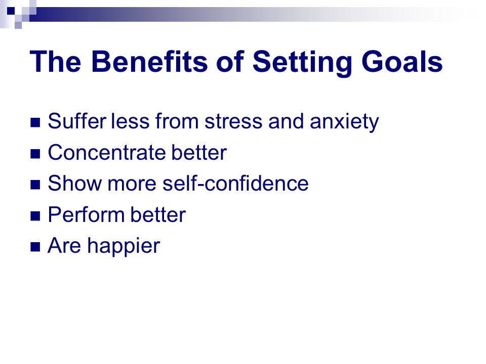 The Benefits of Setting Goals