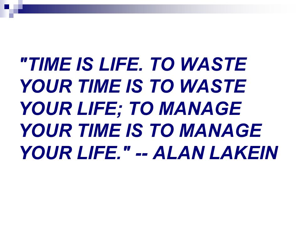 TIME IS LIFE.