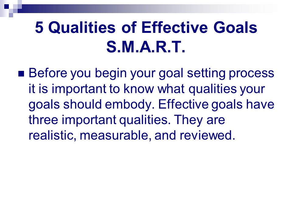 5 Qualities of Effective Goals S.M.A.R.T.