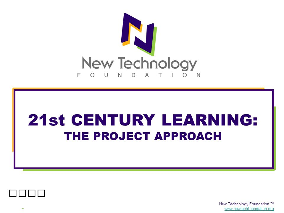 21st CENTURY LEARNING: THE PROJECT APPROACH