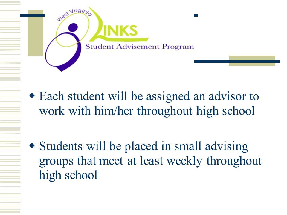 y Each student will be assigned an advisor to work with him/her throughout high school.