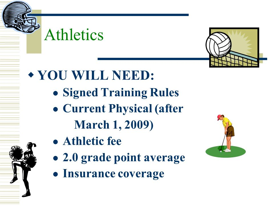 Athletics YOU WILL NEED: Signed Training Rules Current Physical (after