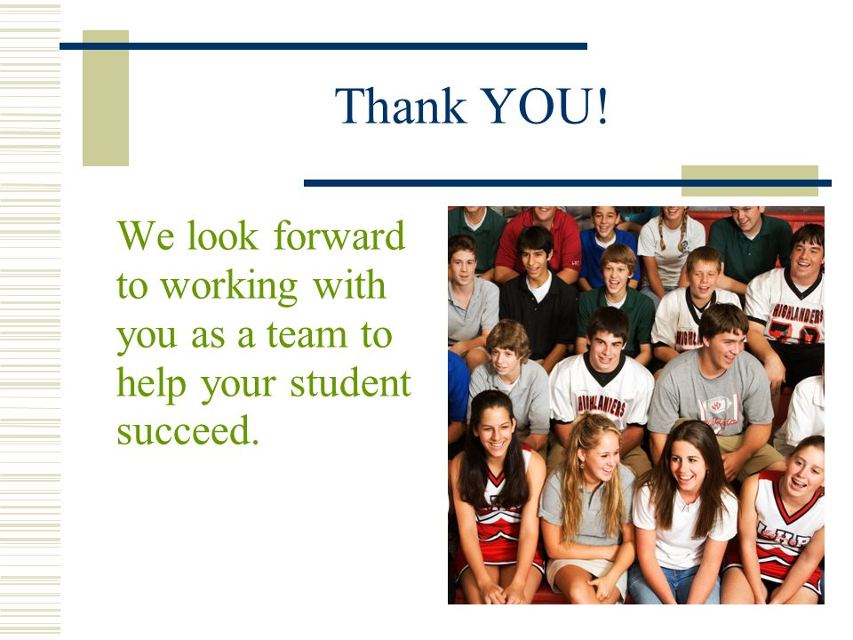 Thank YOU! We look forward to working with you as a team to help your student succeed.