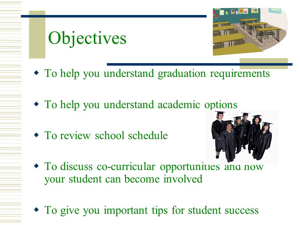 Objectives To help you understand graduation requirements