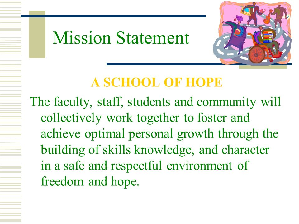 Mission Statement A SCHOOL OF HOPE