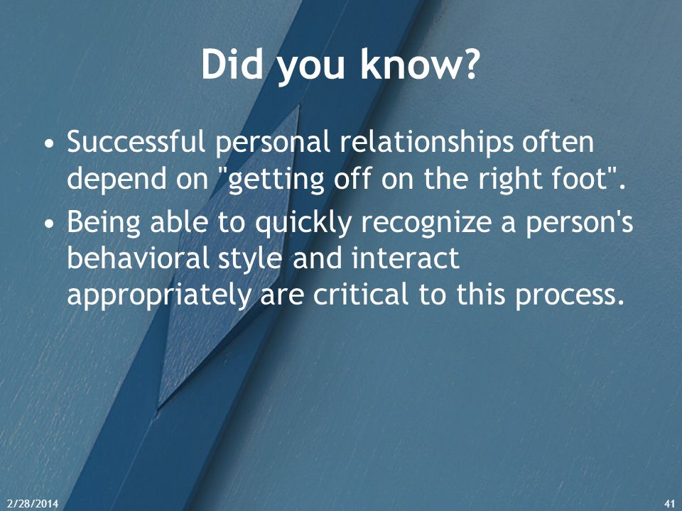 Did you know Successful personal relationships often depend on getting off on the right foot .