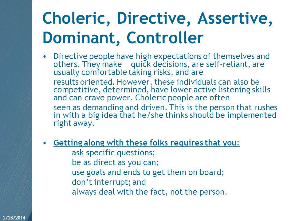 Choleric, Directive, Assertive, Dominant, Controller