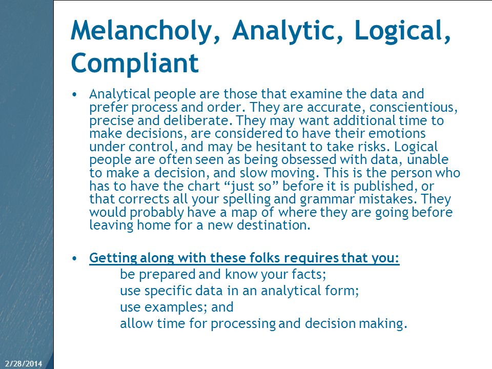 Melancholy, Analytic, Logical, Compliant