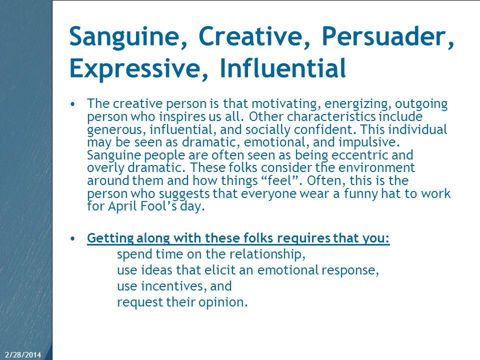 Sanguine, Creative, Persuader, Expressive, Influential