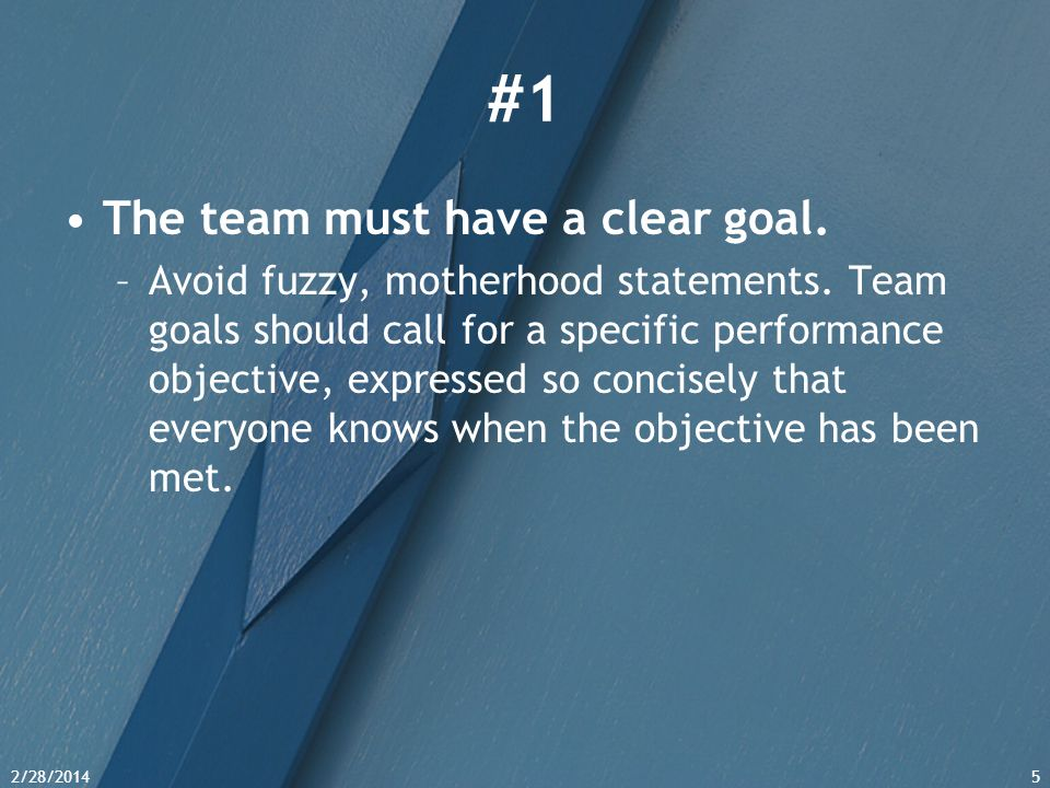 #1 The team must have a clear goal.