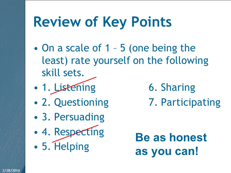Review of Key Points Be as honest as you can!
