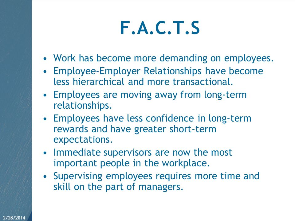 F.A.C.T.S Work has become more demanding on employees.
