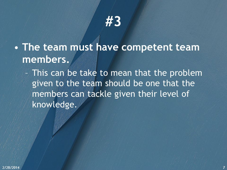 #3 The team must have competent team members.