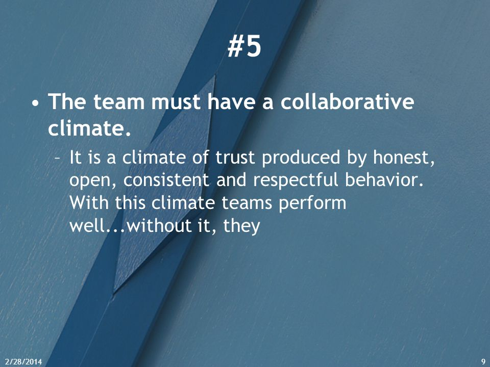 #5 The team must have a collaborative climate.