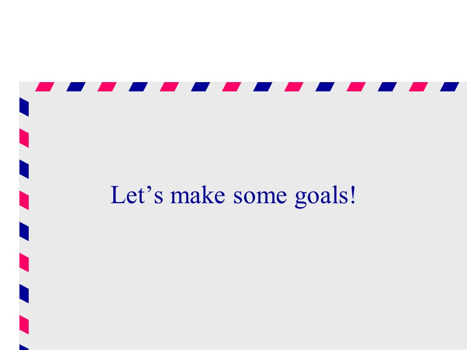 Let's make some goals!