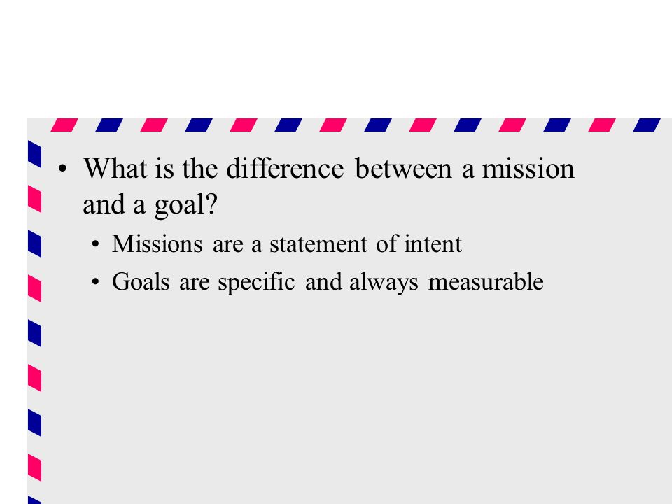 What is the difference between a mission and a goal