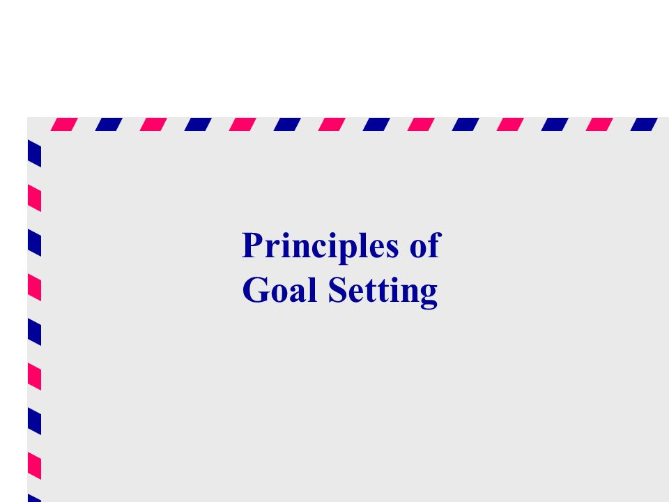 Principles of Goal Setting