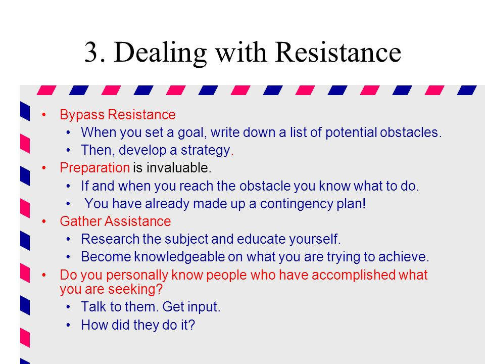 3. Dealing with Resistance