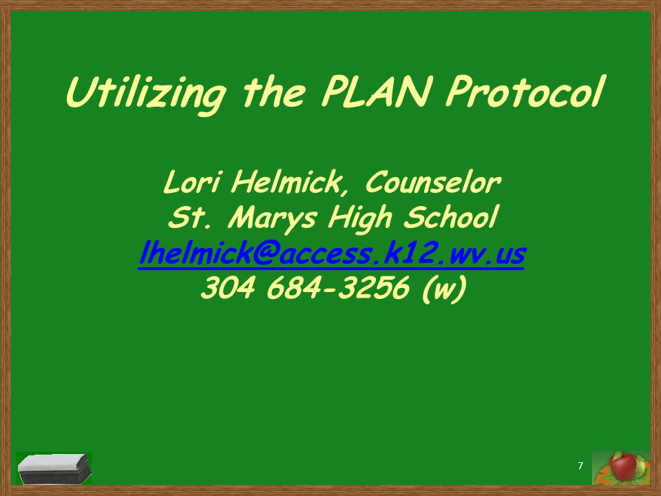 Utilizing the PLAN Protocol Lori Helmick, Counselor St