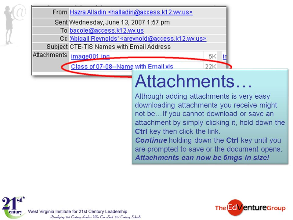 Attachments… Although adding attachments is very easy downloading attachments you receive might not be…If you cannot download or save an attachment by simply clicking it, hold down the Ctrl key then click the link.