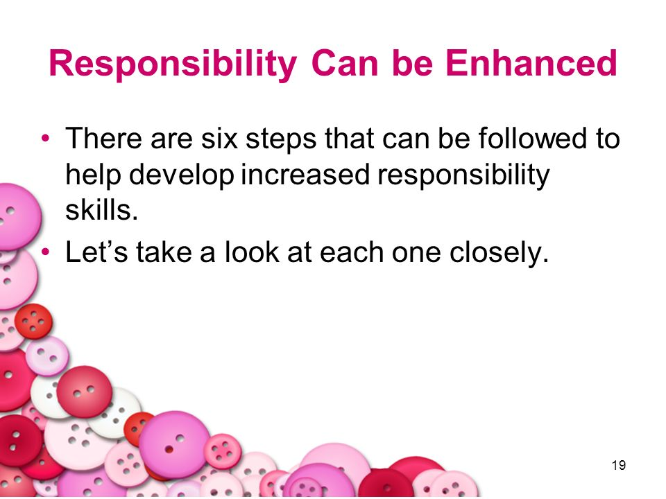 Responsibility Can be Enhanced