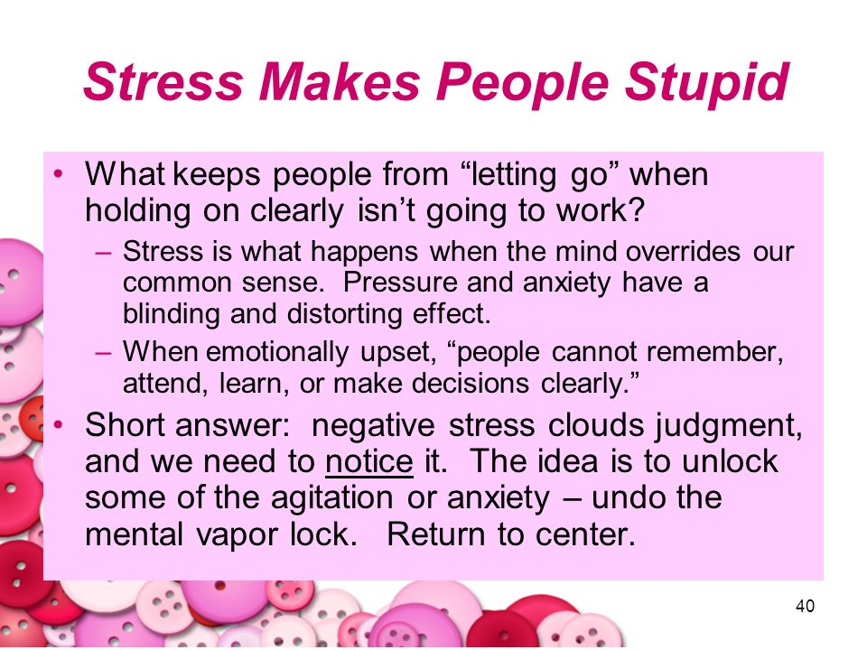 Stress Makes People Stupid