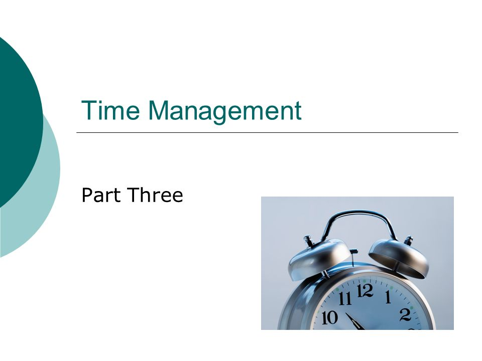 Time Management Part Three