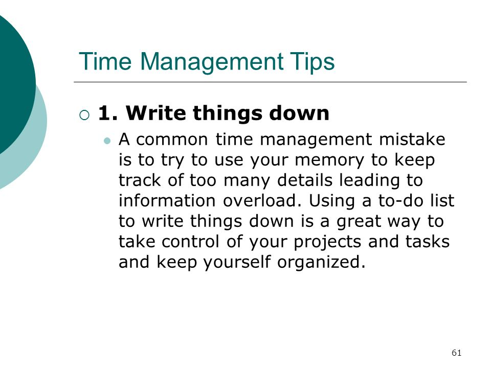 Time Management Tips 1. Write things down