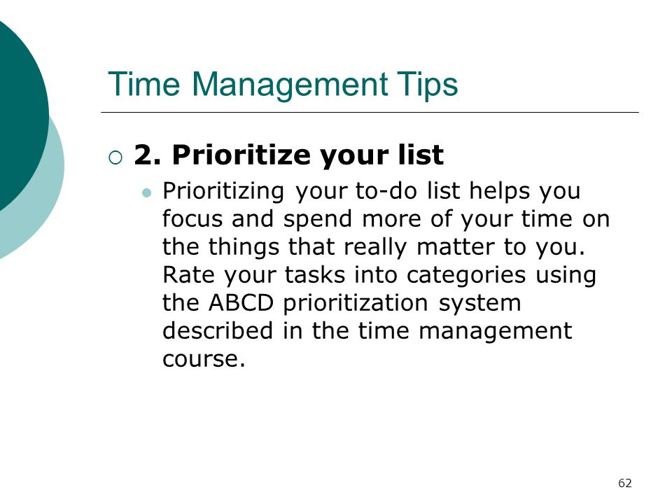 Time Management Tips 2. Prioritize your list