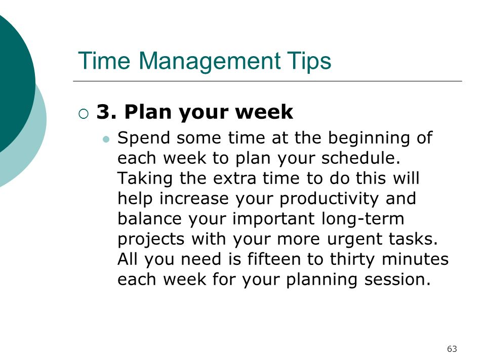 Time Management Tips 3. Plan your week