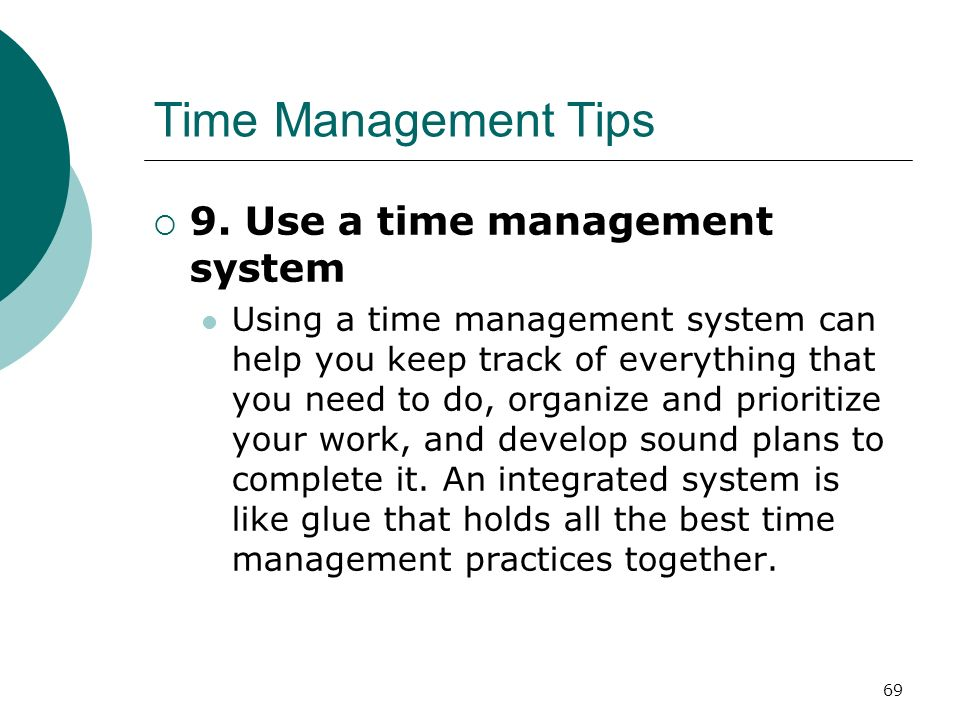 Time Management Tips 9. Use a time management system