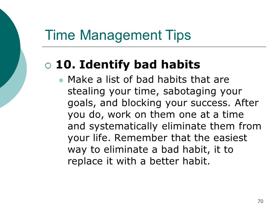 Time Management Tips 10. Identify bad habits
