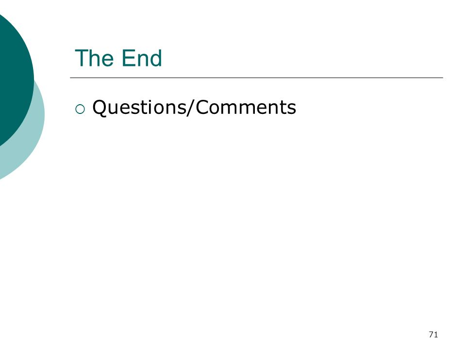 The End Questions/Comments