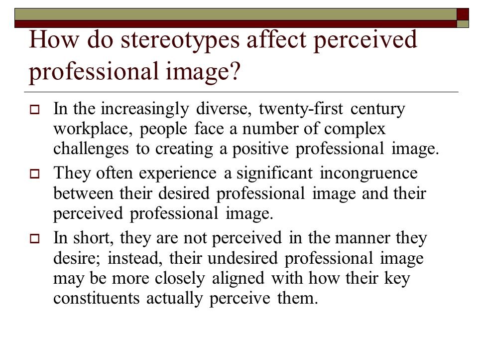 How do stereotypes affect perceived professional image