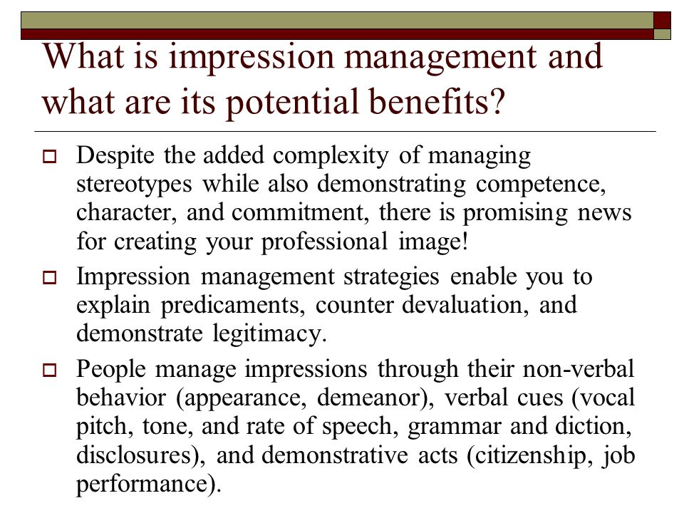 What is impression management and what are its potential benefits