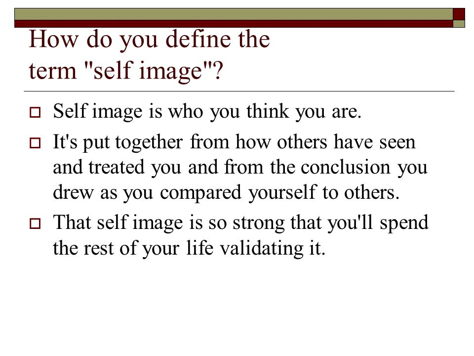 How do you define the term self image