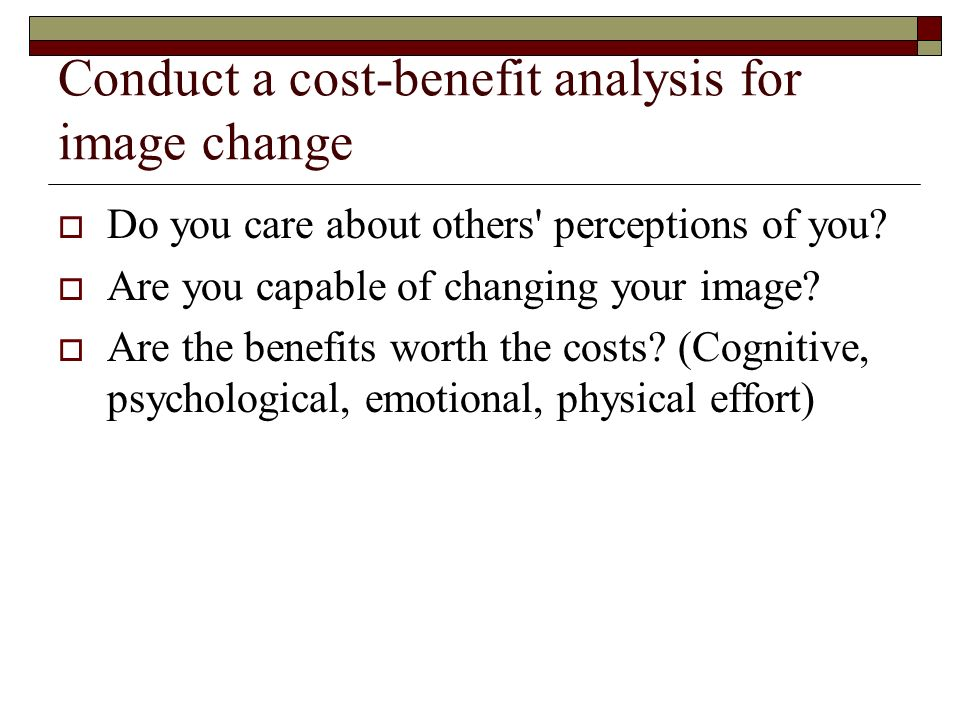 Conduct a cost-benefit analysis for image change