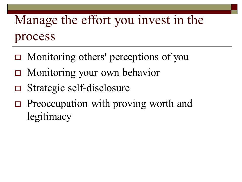 Manage the effort you invest in the process