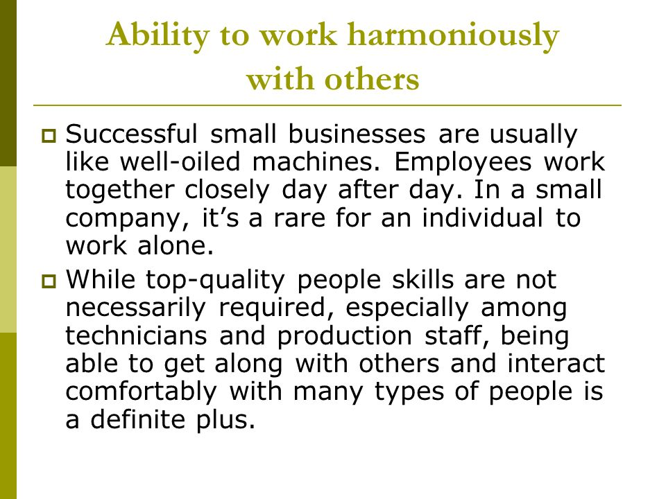 Ability to work harmoniously with others
