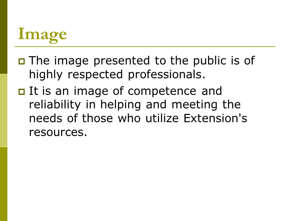Image The image presented to the public is of highly respected professionals.