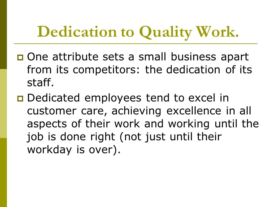 Dedication to Quality Work.