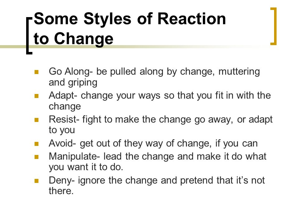 Some Styles of Reaction to Change