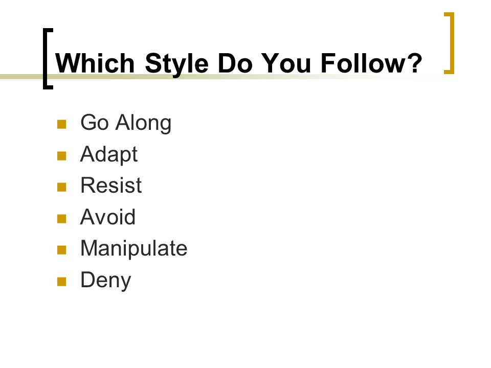 Which Style Do You Follow