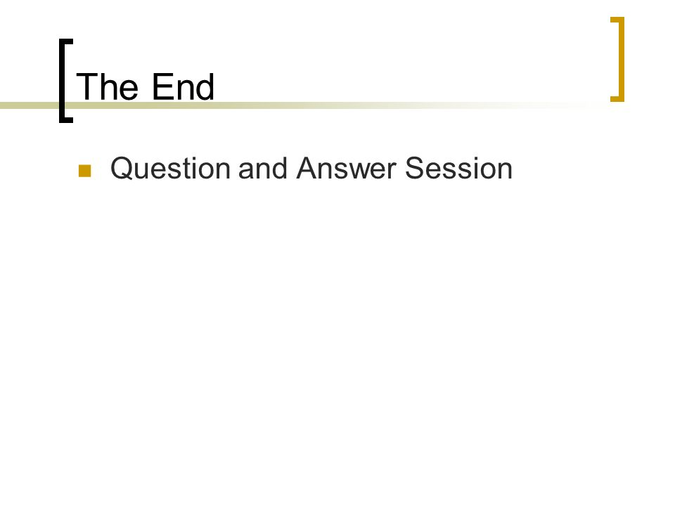 The End Question and Answer Session